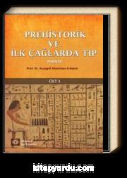 Prehistorik ve İlk Çağlarda Tıp Külliyat Cilt 1