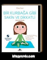Bir Kurbağa Gibi Sakin ve Dikkatli - Aktivite Kitabı (Ücretsiz Meditasyon ve Yoga Cd'siyle Birlikte)