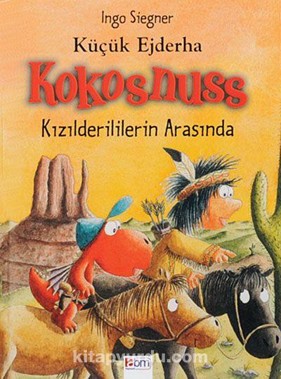 Küçük Ejderha Kokosnuss - Kızılderililerin Arasında - Ingo Siegner pdf epub