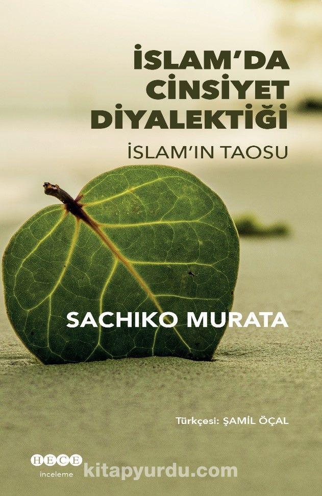 İslam'da Cinsiyet Diyalektiği İslam'ın Taosu - Sachiko Murata pdf epub