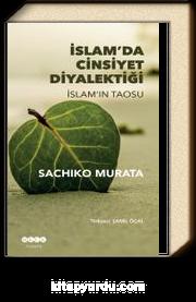 İslam'da Cinsiyet Diyalektiği İslam'ın Taosu