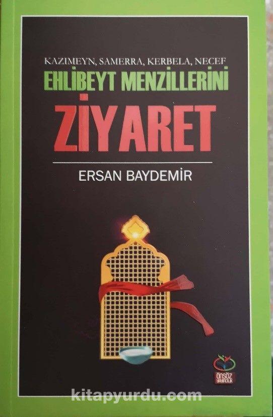 Kazımeyn, Samerra, Kerbela, Necef Ehlibeyt Menzillerini Ziyaret - Ersan Baydemir pdf epub