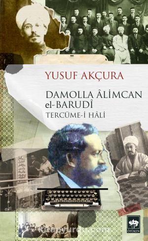 Damolla Alimcan el-Barudi Tecüme-i Hali - Yusuf Akçura pdf epub