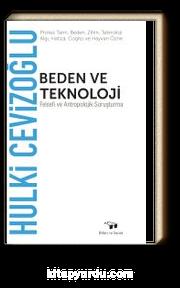 Beden ve Teknoloji & Felsefi ve Antropolojik Soruşturma