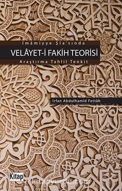 İmamiyye Şia'sında Velayet-i Fakih TeorisiAraştırma-Tahlil-Tenkit