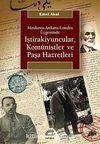 İştirakiyuncular, Komünistler ve Paşa Hazretleri & Moskova-Ankara-Londra Üçgeninde