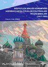 Sovyetler Birliği Dönemi'nde Azerbaycan'da Folklor Politikaları ve Çalışmaları (1917-1953)