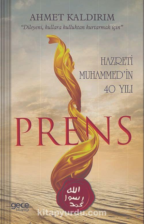 Prens - Hazreti Muhammed'in 40 Yılı - Ahmet Kaldırım pdf epub