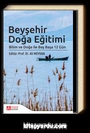 Beyşehir Doğa Eğitimi & Bilim ve Doğa ile Baş Başa 12 Gün