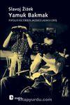 Yamuk Bakmak / Popüler Kültürden Jacques Lacan'a Giriş