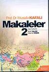 Makaleler Cilt 2 (Prof. Dr. Mustafa Kafalı)