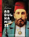 The Portrait Of A Political Genius Sultan Abdulhamid II Ciltli)