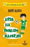 Arda ile Ronaldo Macerası