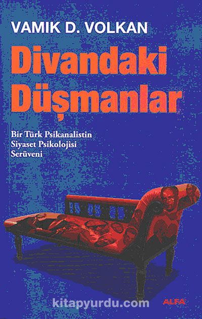 Divandaki DüşmanlarBir Türk Psikanalistin Serüveni - Vamık D. Volkan pdf epub