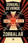 Osmanlı Devrinde Zorbalar
