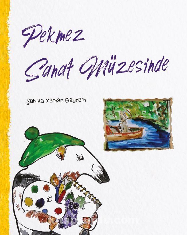 Pekmez Sanat Müzesinde - Şahika Yaman Bayram pdf epub