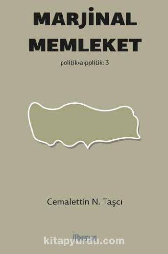 Marjinal Memleket / Politika-Politik 3 - Cemalettin N. Taşcı pdf epub