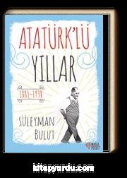 Atatürk'lü Yıllar