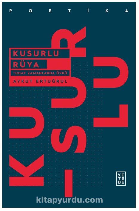 Kusurlu RüyaTuhaf Zamanlarda Öykü - Aykut Ertuğrul pdf epub