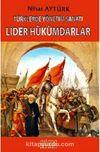 Türklerde Yönetim Sanatı & Lider Hükümdarlar