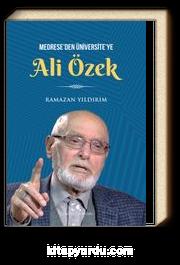 Medrese'den Üniversite'ye Ali Özek