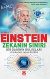 Albert Einstein Zekanın Sınırı & Bir Dahinin Buluşları ve Sıradışı Yaşam Öyküsü