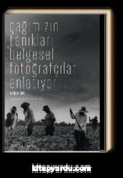 Çağımızın Tanıkları / Belgesel Fotoğrafçılar Anlatıyor