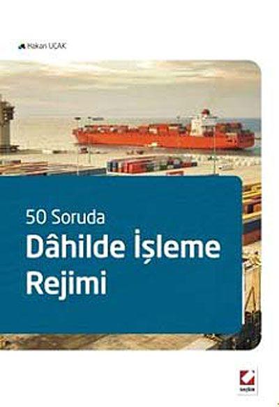 50 Soruda Dahilde İşleme Rejimi