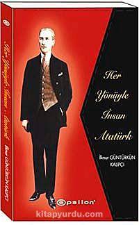 Her Yönüyle İnsan Atatürk (Ciltli)