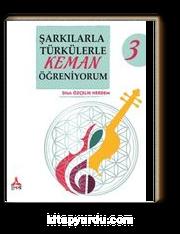 Şarkılarla Türkülerle Keman Öğreniyorum 3