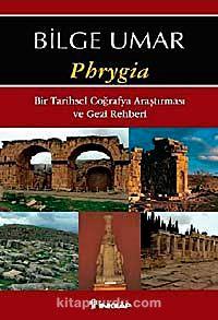 Phrygia - Prof. Dr. Bilge Umar pdf epub