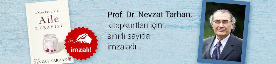 Hz. Mevlana ile Aile Terapisi. Prof. Dr. Nevzat Tarhan, Kitapkurtları için Sınırlı Sayıda İmzaladı.