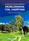 Kur'an Aydınlığında Müslümana Yol Haritası