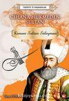 Cihana Hükmeden Sultan Kanuni Sultan Süleyman
