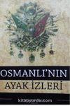 Osmanlı'nın Ayak İzleri
