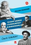 İlham Veren Cumhuriyet Kahramanları & Öncü Erkekler