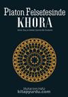 Platon Felsefesinde Khora & Varlık, Oluş, Mekan Üzerine Bir İnceleme
