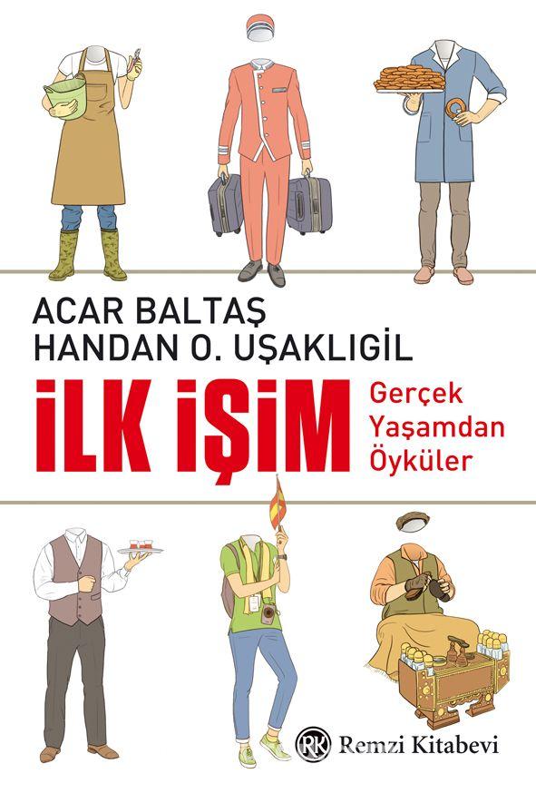 İlk İşim Gerçek Yaşamdan Öyküler - Prof.Dr. Acar Baltaş pdf epub