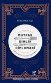 Mutfak Kimlik Diplomasi & Türkiye'de Gastro Diplomasi