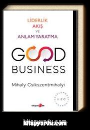 Good Business & Liderlik Akış ve Anlam Yaratma
