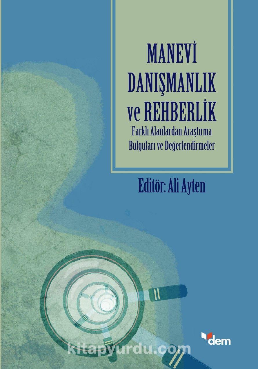 Manevi Danışmanlık ve RehberlikFarklı Alanlardan Araştırma Bulguları ve Değerlendirmeler -  pdf epub