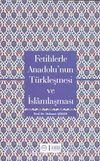Fetihlerde Anadolu'nun Türkleşmesi ve İslamlaşması