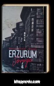 Mahallelerin Öyküsü Erzurum Şehrengizi