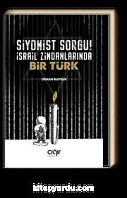 Siyonist Sorgu! & İsrail Zindanlarında Bir Türk