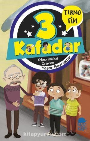 3 Kafadar Tekno Tim / Tekno Bakkal Çırakları - Yaşar Bayraktar pdf epub