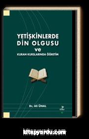 Yetişkinlerde Din Olgusu ve Kuran Kurslarında Öğretim