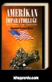 Amerikan İmparatorluğu (İşgal,Katliam, Gasp,Emperyalizm)