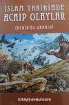 İslam Tarihinde Acaip Olaylar