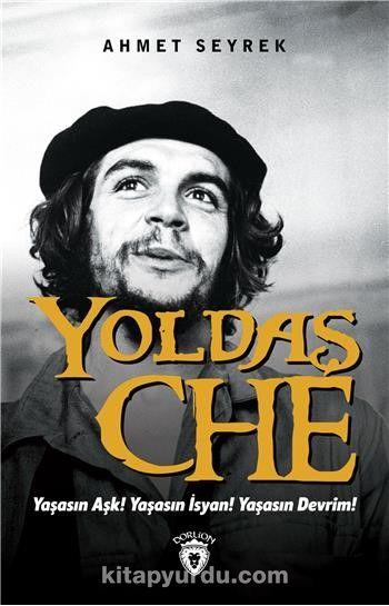Yoldaş Che - Ahmet Seyrek pdf epub