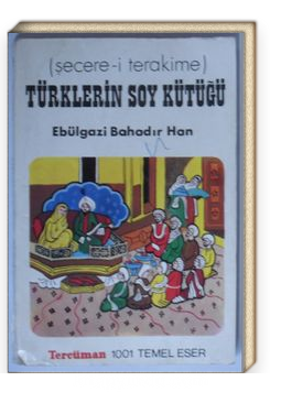 Şecere-i Terakime / Türklerin Soy Kütüğü (Kod:T-22)